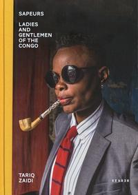 Tariq Zaidi - Sapeurs - Ladies & Gentlemen of the Congo.