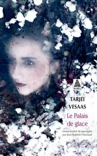 Tarjei Vesaas - Le palais de glace.