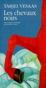 Tarjei Vesaas - Les chevaux noirs.
