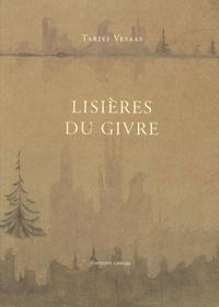 Tarjei Vesaas - Lisières du givre.