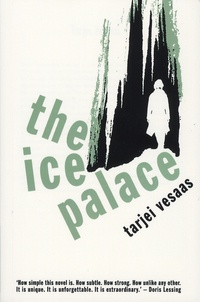 Tarjei Vesaas - The Ice Palace.