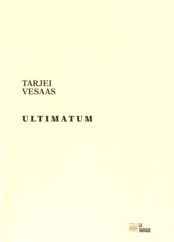 Tarjei Vesaas - Ultimatum ; Pluie dans les cheveux.
