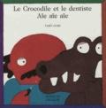 Taro Gomi - Le crocodile et le dentiste - Aïe, aïe, aïe.