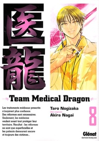 Taro Nogizaka et Akira Nagai - Team Medical Dragon Tome 8 : .