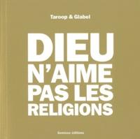 Taroop & Glabel - Dieu n'aime pas les religions.