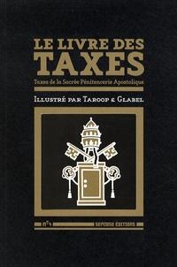 Taroop & Glabel - Le livre des taxes - Taxes de la Sacrée Pénitencerie Apostolique.
