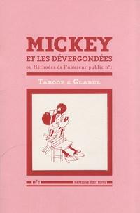 Taroop & Glabel - Mickey et les dévergondées - Ou Méthodes de l'abuseur public.