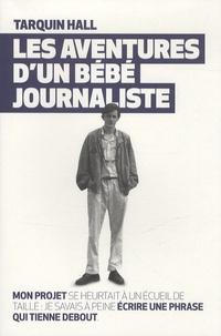 Tarquin Hall - Les aventures d'un bébé journaliste.