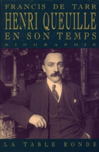 Tarr De - Henri Queuille en son temps - 1884-1970, biographie.