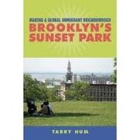 Tarry Hum - Making a Global Immigrant Neighborhood - Brooklyn's Sunset Park.
