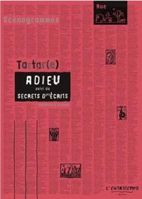 Tartar(e) - Adieu suivi de Secrets d'écrits.