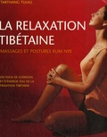 Tarthang Tulku - La relaxation tibétaine - Massages et postures Kum Nye.