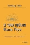 Tarthang Tulku - Le yoga tibétain Kum Nye - Massages et postures.