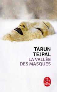 Tarun Tejpal - La vallée des masques.