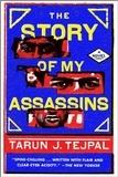 Tarun Tejpal - Story of My Assassins.