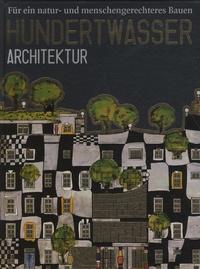 Taschen - Hundertwasser Architektur - Fur ein Natur und Menschengerechtes Bauen.