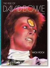 Amazon livres mp3 téléchargements Mick Rock  - The Rise of David Bowie, 1972-1973 PDF FB2 par Taschen