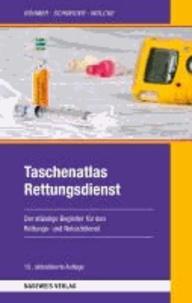 Taschenatlas Rettungsdienst - Der ständige Begleiter im Rettungs- und Notarztdienst.