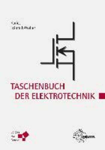 Taschenbuch der Elektrotechnik - Grundlagen und Elektronik.