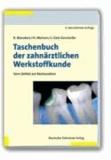 Taschenbuch der zahnärztlichen Werkstoffkunde - Vom Defekt zur Restauration.
