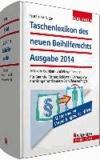 Taschenlexikon des neuen Beihilferechts Ausgabe 2014 - ABC der Kranken- und Pflegefürsorge; Für Beamte, Richter, Soldaten, Versorgungsempfänger und andere Beihilfeberechtigte.