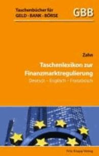 Taschenlexikon zur Finanzmarktregulierung Deutsch-Englisch-Französisch.
