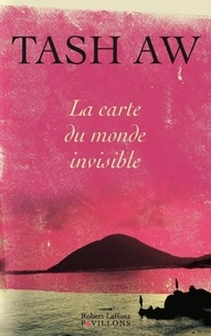 Tash Aw - La carte du monde invisible.