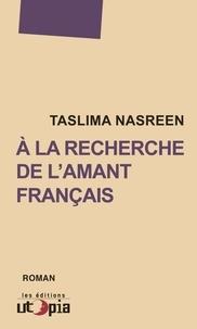 Taslima Nasreen - A la recherche de l'amant français.