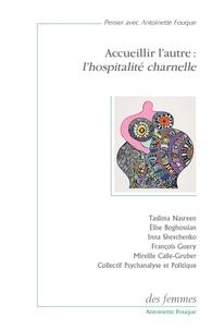 Taslima Nasreen et Elise Boghossian - Accueillir l'autre : l'hospitalité charnelle.