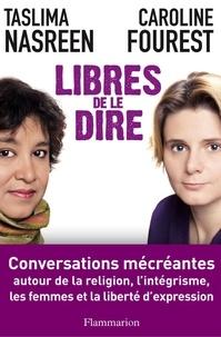 Taslima Nasreen et Caroline Fourest - Libres de le dire - Conversations mécréantes.
