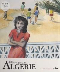 Tassadit Imache et Anne Tonnac - Algérie - Filles et garçons.