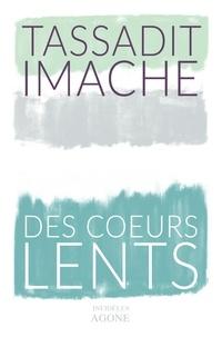 Tassadit Imache - Des coeurs lents.