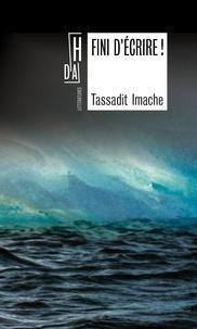 Tassadit Imache - Fini d'écrire !.