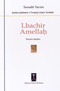 Tassadit Yacine - Lbachir Amellah - Poésies kabyles, édition bilingue.