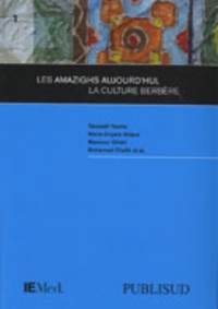Tassadit Yacine et Maria-Angels Roque - Les Berbères : les défis de l'amazighité aujourd'hui.
