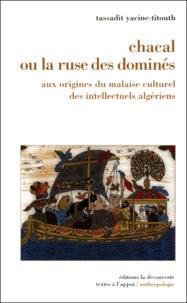 Chacal ou la ruse des dominés - Aux origines du malaise culturel des intellectuels algériens.pdf