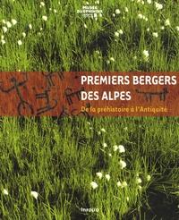 Tassadite Favrie et Jean-Pascal Jospin - Premiers bergers des Alpes - De la préhistoire à l'Antiquité.