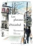 Tassia Trifiatis-Tezgel et Caroline Lavergne - Les platanes d'Istanbul.