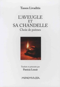 Tassos Livaditis - L'aveugle et sa chandelle - Choix de poèmes.