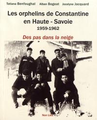 Tatiana Benfoughal et Alban Bogeat - Les orphelins de Constantine en Haute-Savoie (1959-1962) - Des pas dans la neige.