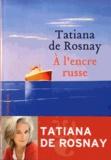 Tatiana de Rosnay - A l'encre russe.