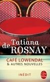 Tatiana de Rosnay - Café Lowendal et autres nouvelles.