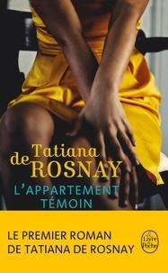Tatiana de Rosnay - L'appartement témoin.