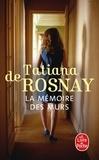 Tatiana de Rosnay - La mémoire des murs.