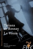 Tatiana de Rosnay - Le Voisin.