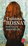 Tatiana de Rosnay - Partition amoureuse.
