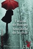 Tatiana de Rosnay - Sentinelle de la pluie.