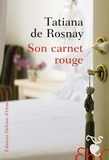 Tatiana de Rosnay - Son carnet rouge.
