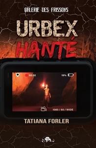 Tatiana Forler - Urbex hante.