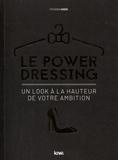 Tatiana Haen - Le Power Dressing - Un look à la hauteur de votre ambition.